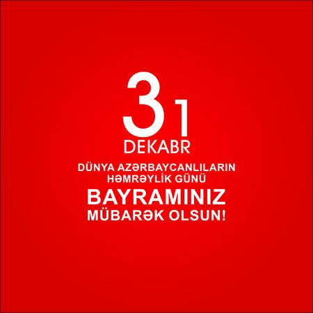 31 dekabr dunya Azerbaycanlilarin hemreylik gunu.Translation: 31 DECEMBER WORLDS OF AZERBAIJANIHOLIDAY DAY. YOUR HOLIDAY YOU WATCH!