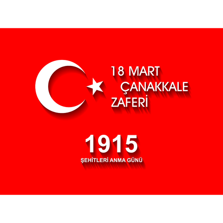 Republic of Turkey national celebration. 18 mart Cankkale Zaferi. Translation: Turkish national holiday of 18 march.