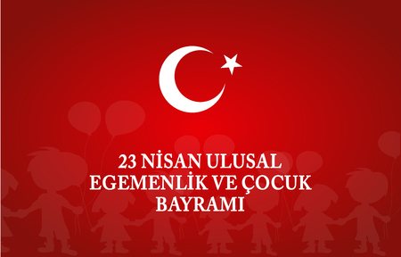 23 April Childrens day Turkish Speak: 23 Nisan Cumhuriyet Bayrami. Vector Illustration