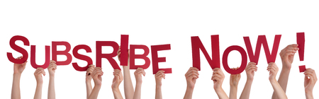 signup: Many Hands Holding the Red Words Subscribe Now, Isolated