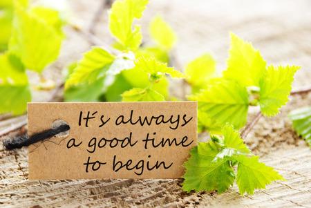 inspiratie: Een natuurlijk ogende Label met het zeggen zijn altijd een goede tijd om te beginnen