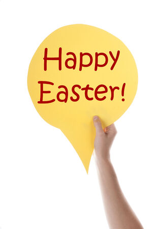 english text: One Hand Holding A Yellow Speech Balloon Or Speech Bubble With English Text Happy Easter Isolated On White