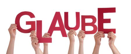 glaube: Many Caucasian People And Hands Holding Red Letters Or Characters Building The Isolated German Word Glaube Which Means Belief On White Background Stock Photo