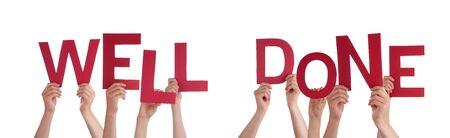 Veel blanke mensen en handen die rode letters of tekens Gebouw De Geïsoleerde Engels Word Well Done op een witte achtergrond