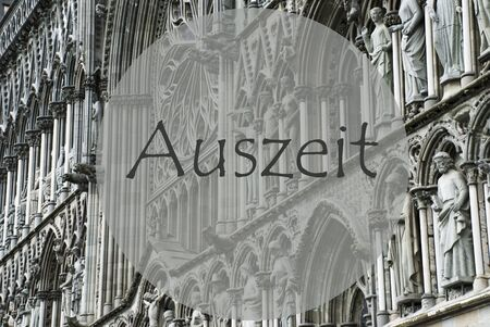 auszeit: Church Of Trondheim In Norway. Macro Or Close Up Of Sculptures Or Statue. Religious Greeting Card. German Text Auszeit Means Relax