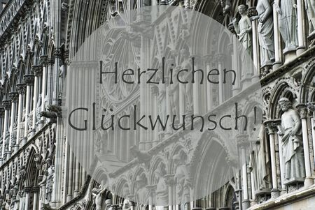 birthday religious: Church Of Trondheim In Norway. Macro Or Close Up Of Sculptures Or Statue. Religious Greeting Card. German Text Herzlichen Glueckwunsch Means Congratulations