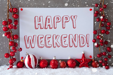 like english: Label With English Text Happy Weekend. Red Christmas Decoration Like Balls On Snow. Urban And Modern Cement Wall As Background With Snowflakes.