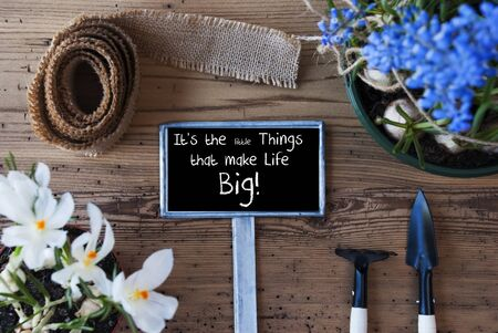Sunny spring flowers sign quote plant garden believe in tomorrow sign with english quote it is the little things that make life big spring flowers mightylinksfo Images