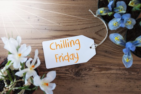 Sunny Flowers, Label, Text Chilling Friday