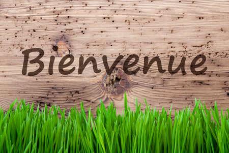 blume: Bright Wooden Background, Gras, Bienvenue Means Welcome