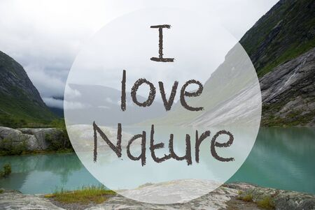 Lake With Mountains, Norway, Text I Love Nature