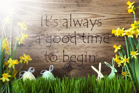 Sunny Easter Decoration, Gras, Quote Always Good Time Begin Stock Photo
