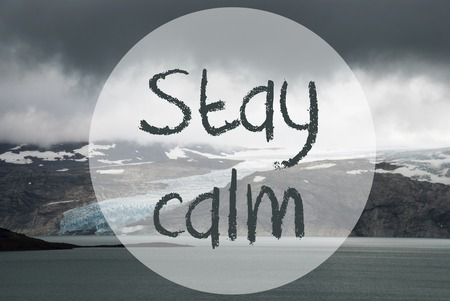 Glacier, Lake, Text Stay Calm