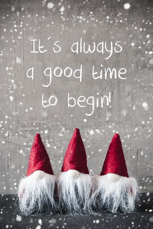 Three Red Gnomes, Cement, Snowflakes, Quote Always Time Begin