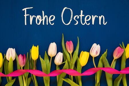 Colorful Tulip, Frohe Ostern Means Happy Easter, Ribbon, Blue Background