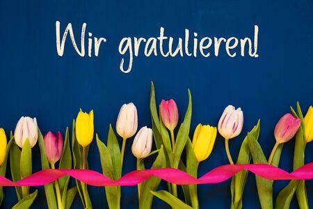 Colorful Tulip, Wir Gratulieren Means Congratulations, Ribbon, Blue Background