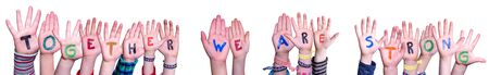 Children Hands Building Word Together We Are Strong, Isolated Background