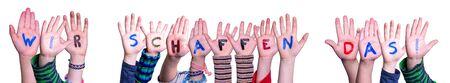 Children Hands Building Wir Schaffen Das Means We Can Do It, Isolated Background Zdjęcie Seryjne