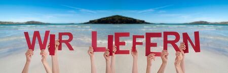 People Hands Holding Word Wir Liefern Means Delivery Service, Ocean Background