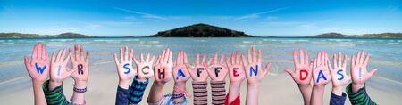 Children Hands Building Wir Schaffen Das Means We Can Do It, Ocean Background