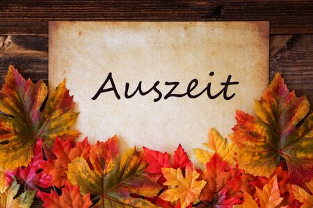 Old Paper With Text Auszeit Means Relax, Colorful Leaves Decoration