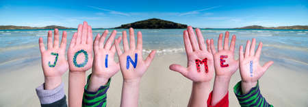 Children Hands Building Colorful English Word Join Me. Ocean And Beach As Background
