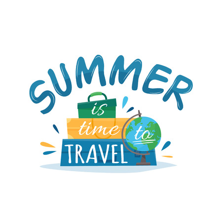 Summer is time to travel. Quote and lettering with baggage with globe. Flat cartoon style vector illustration.