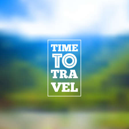 Time to travel lettering on blurred nature background. Vector illustration