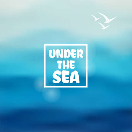 Under the sea lettering on blurred nature background. Vector illustration