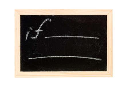 Blackboard writing white a word of if. photo
