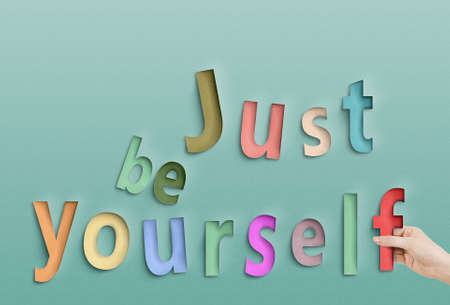 Just be yourself. Concept text on paper. photo