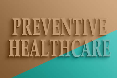 preventive: 3D text on the wall, preventive healthcare