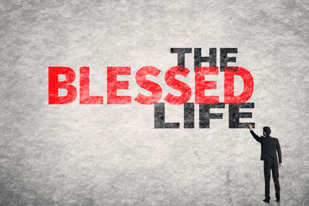 deserve: Asian businessman write text on wall, The Blessed Life