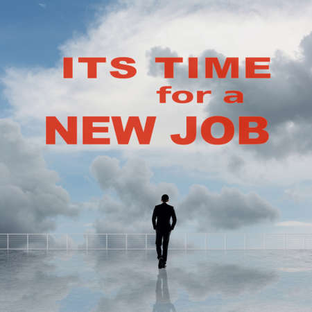 It's time for a new job, slogan or message on the sky.