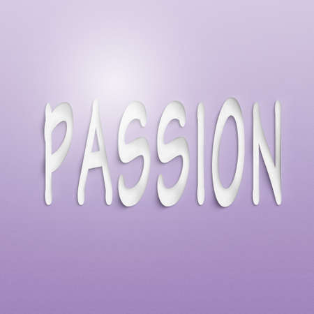 fascination: text on the wall or paper, passion