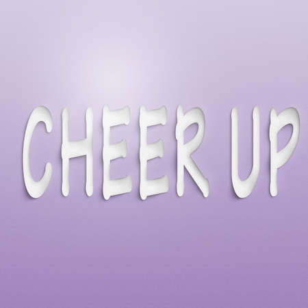 cheer up: text on the wall or paper, cheer up