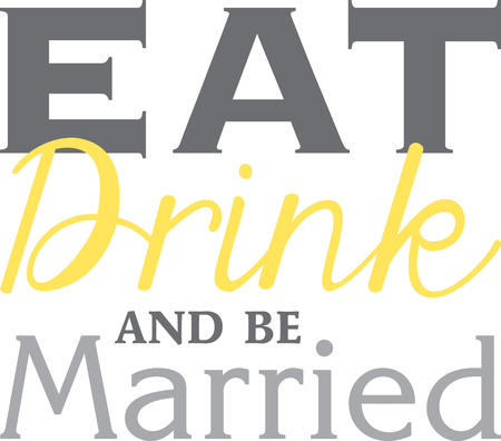 Best way to invite everyone for a party and enjoy a drink is to get married.
