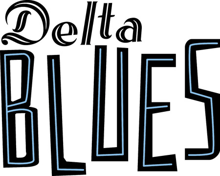 delta: Blues word for Delta music fans.