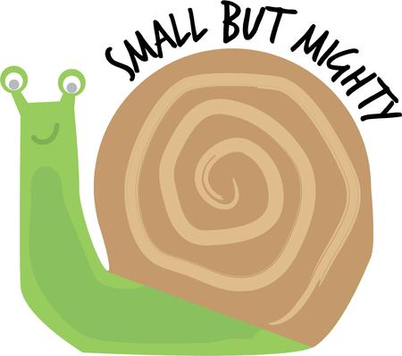 Slow  steady by nature! Move at a Snails pace and reach out your aim.