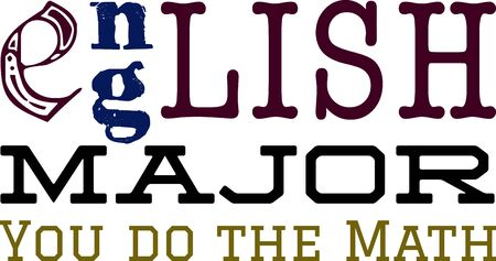 Use this humorous major design for an English college student.