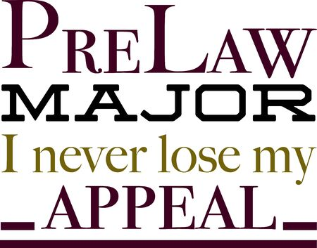 Use this humorous major design for a prelaw college student.