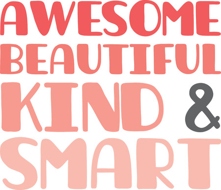 inspiring: Use this encouraging and inspiring design on a shirt for someone you love.