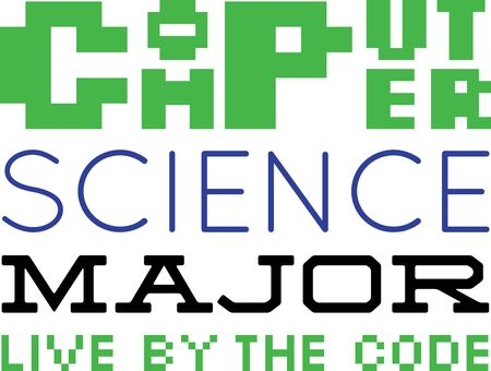 computer science: Use this humorous major design for a computer science college student.