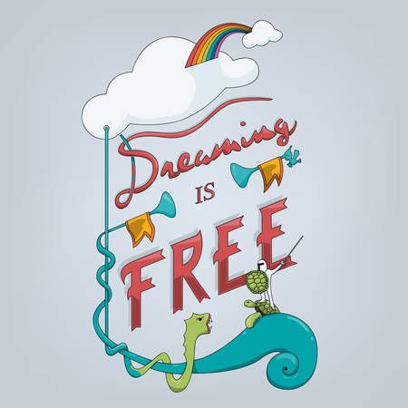 Dreaming is gratis belettering