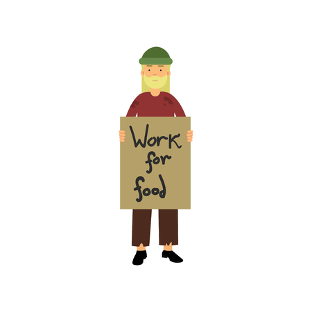 Homeless man holding signboard Work for food, vector illustration.