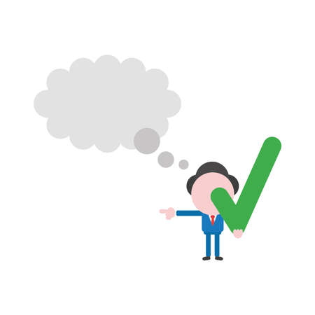 Vector illustration businessman character with blank thought bubble and holding check mark. Vettoriali