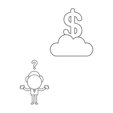 Vector illustration concept of businessman character confused at dollar symbol on cloud. Black outline. Ilustrace