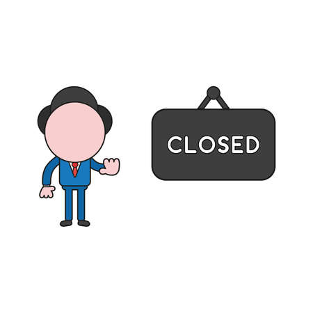 Vector illustration concept of businessman character with closed hanging sign and showing hand stop gesture. Color and black outlines.