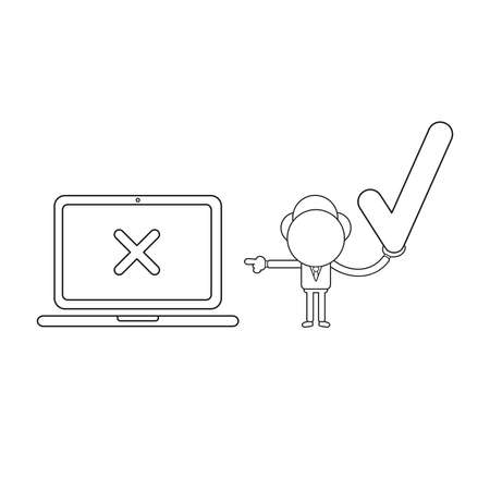 Vector illustration concept of businessman character holding check mark and pointing x mark inside laptop computer. Black outline.