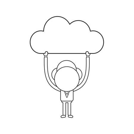 Vector illustration concept of businessman character holding up cloud. Black outline.